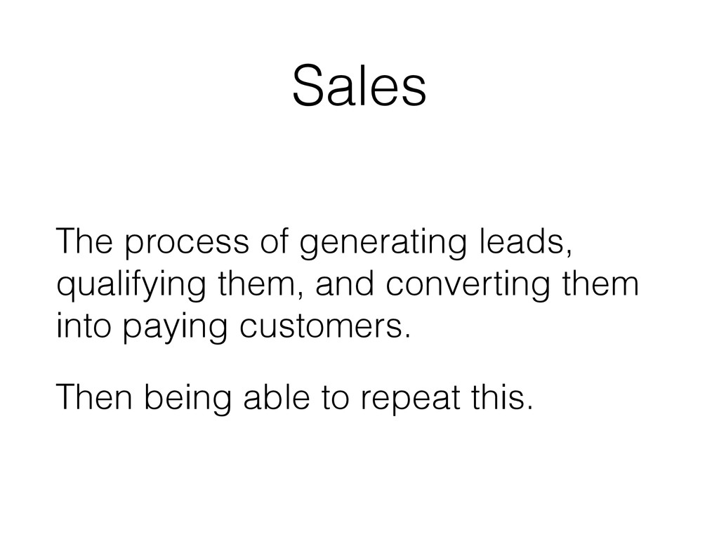 Sales The process of generating leads, qualifyi...
