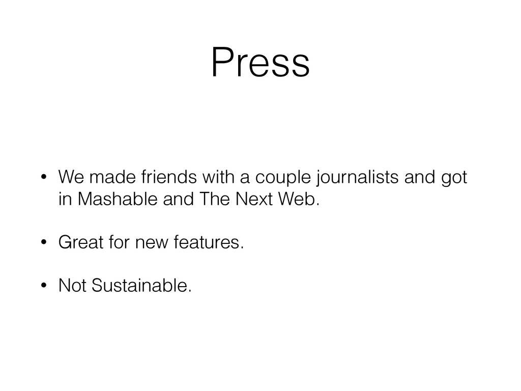 Press • We made friends with a couple journalis...
