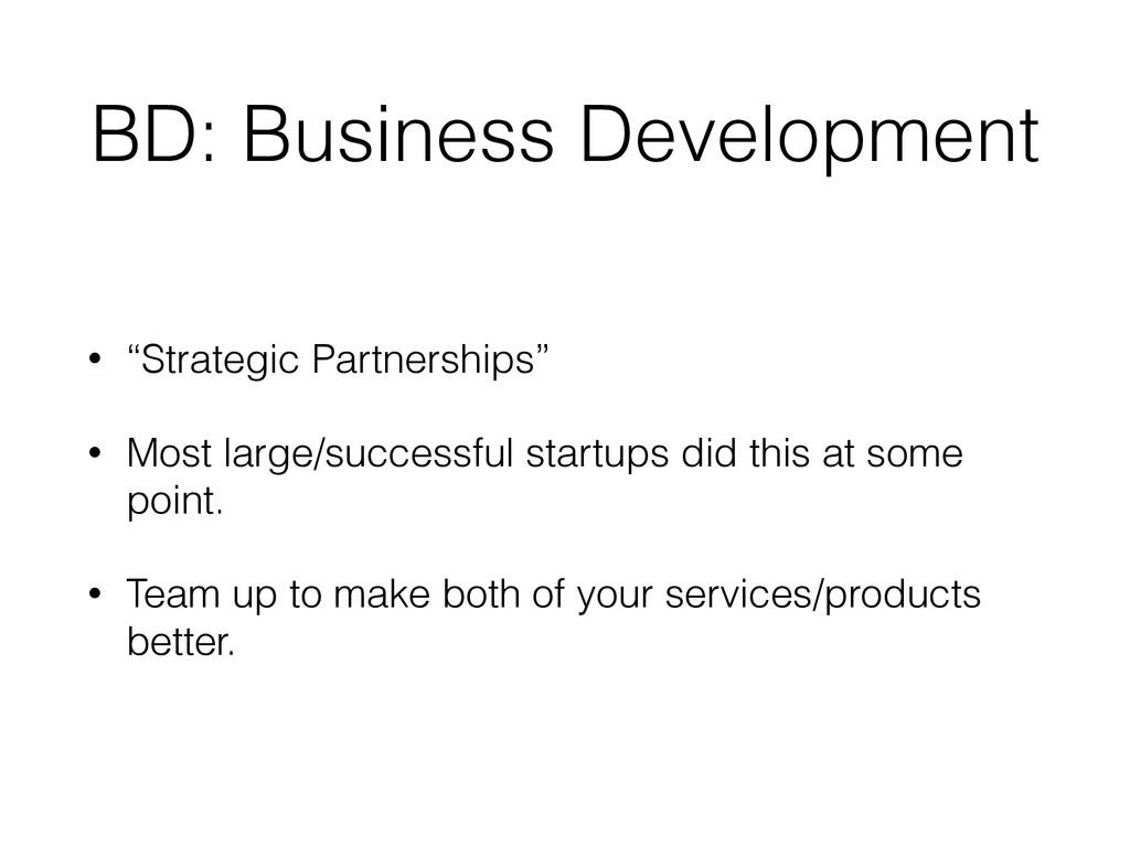 "BD: Business Development • ""Strategic Partnersh..."