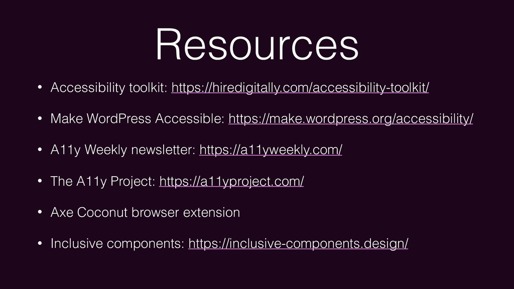 Resources • Accessibility toolkit: https://hire...