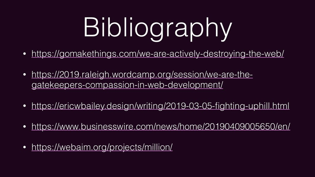 Bibliography • https://gomakethings.com/we-are-...