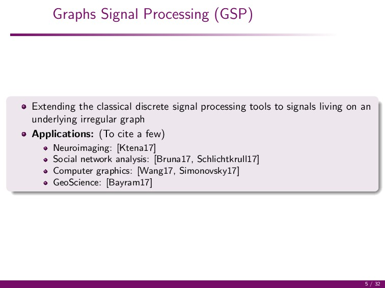 Graphs Signal Processing (GSP) Extending the cl...