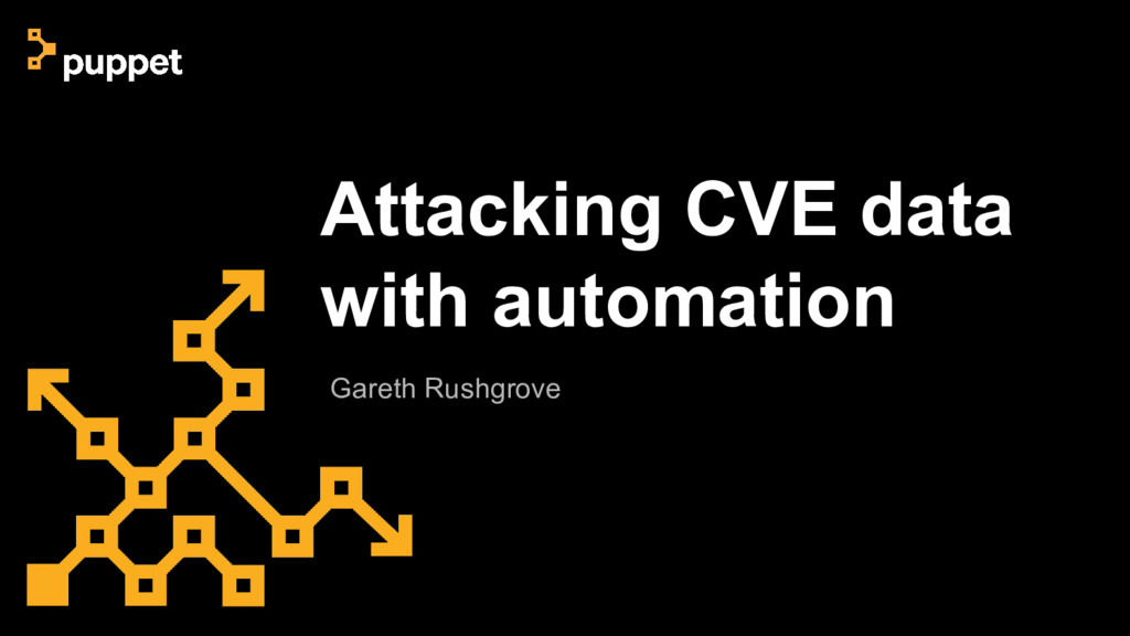 Gareth Rushgrove Attacking CVE data with automa...