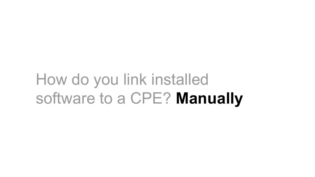 How do you link installed software to a CPE? Ma...