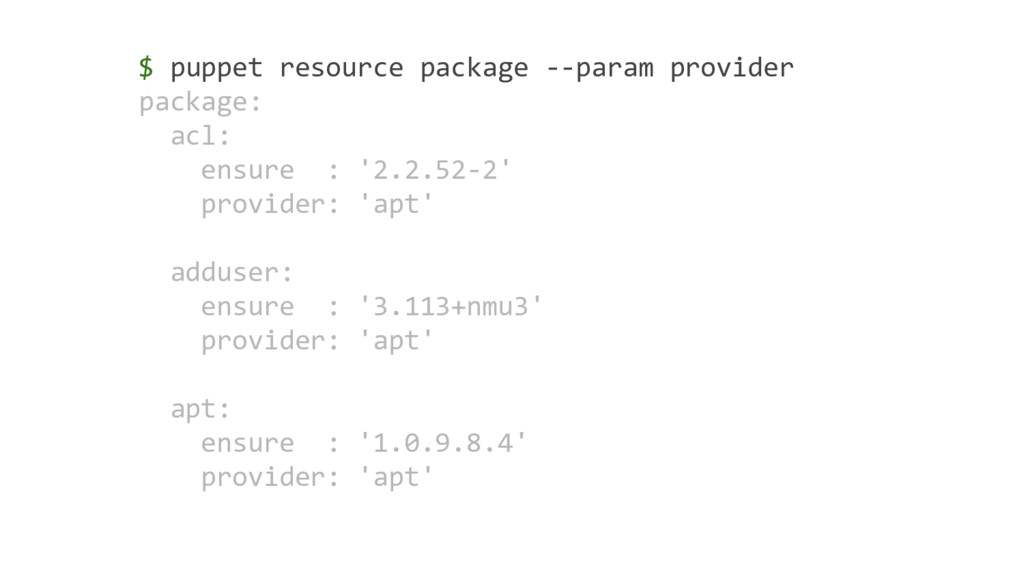 $ puppet resource package --param provider pack...