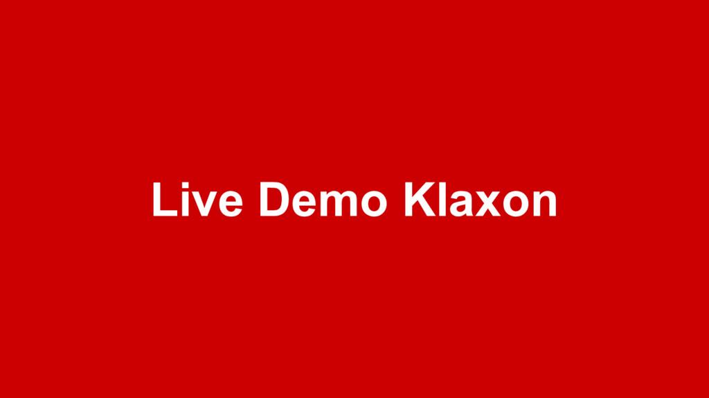 Live Demo Klaxon