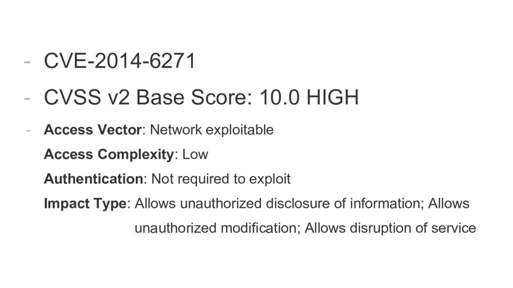 - CVE-2014-6271 - CVSS v2 Base Score: 10.0 HIGH...