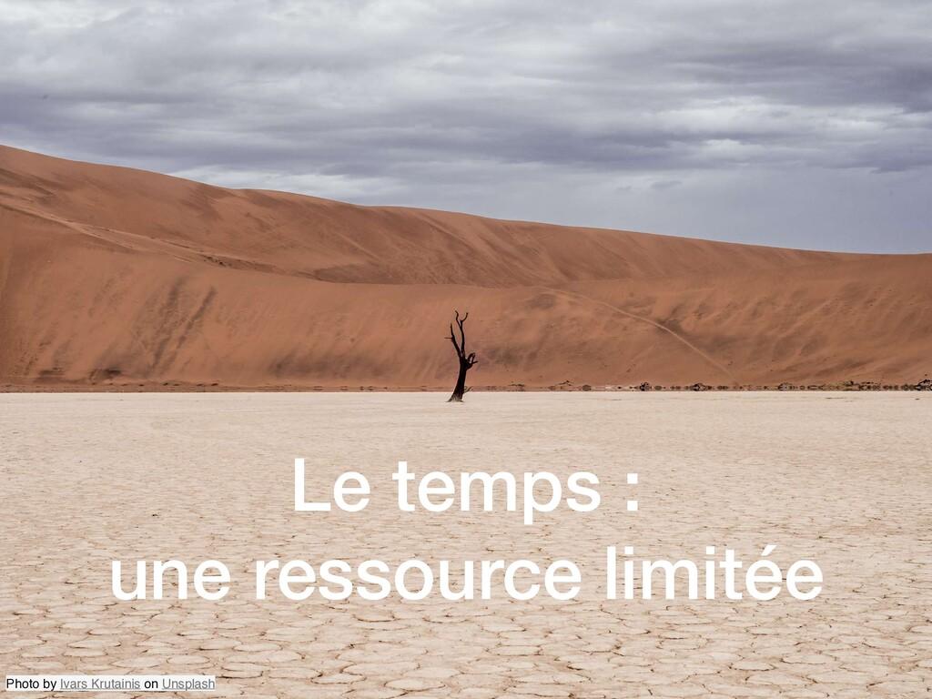 Le temps : une ressource limitée Photo by Ivars...