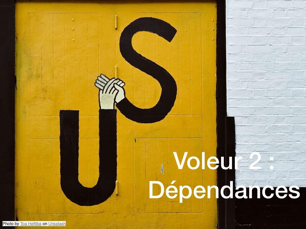Voleur 2 : Dépendances Photo by Toa Heftiba on ...