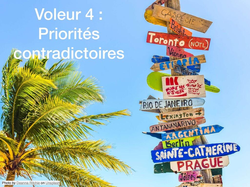 Voleur 4 : Priorités contradictoires Photo by D...