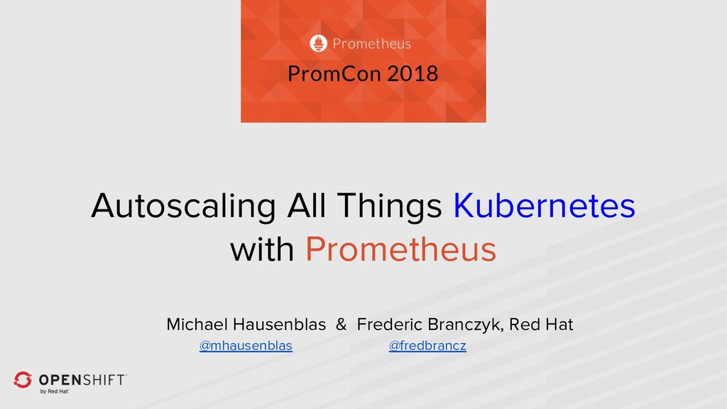 Autoscaling All Things Kubernetes with Promethe...
