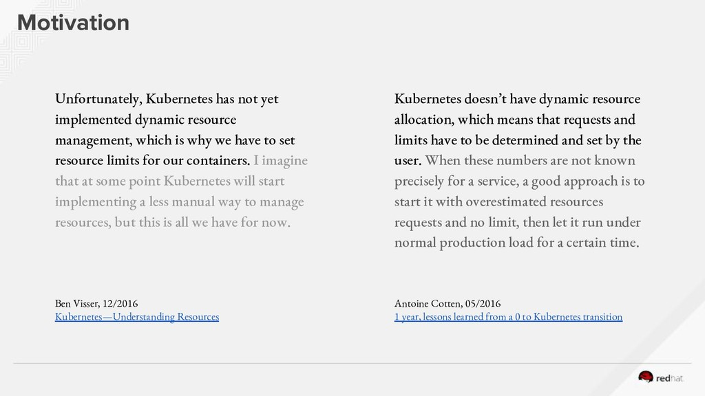 Motivation Unfortunately, Kubernetes has not ye...