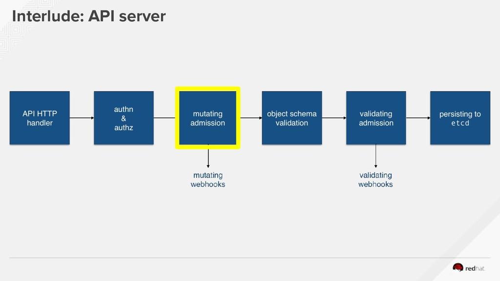 Interlude: API server