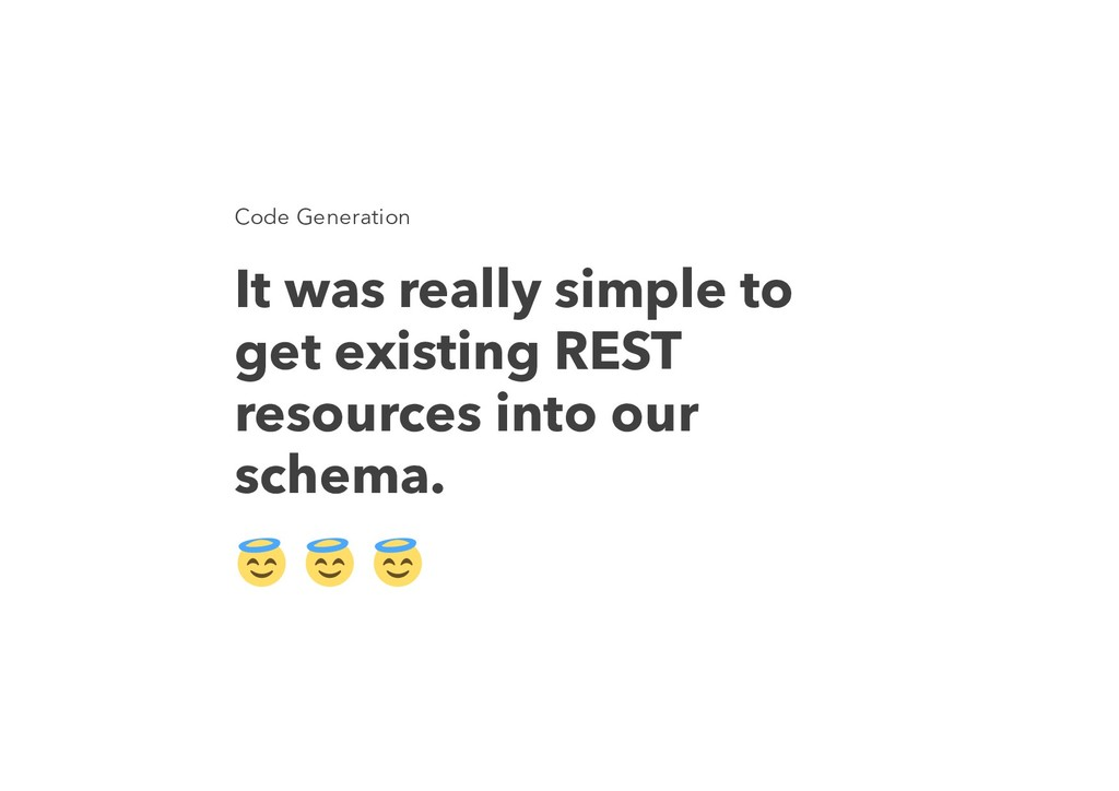 Code Generation It was really simple to get exi...