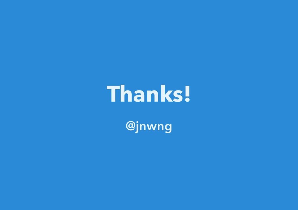 Thanks! @jnwng