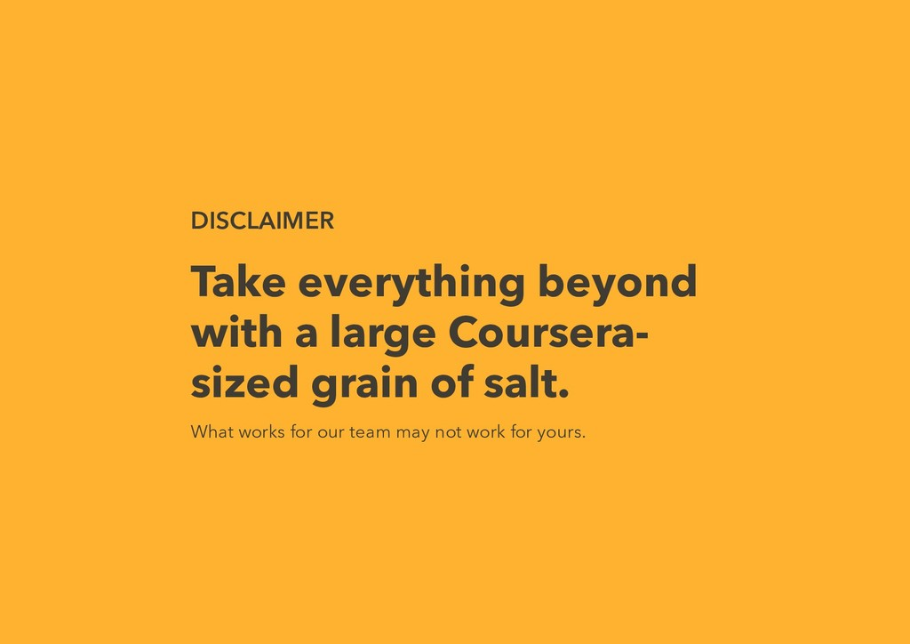 DISCLAIMER Take everything beyond with a large ...