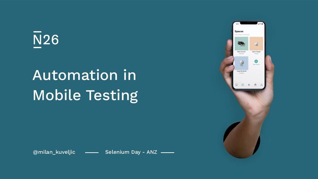 @milan_kuveljic Selenium Day - ANZ Mobile Testi...