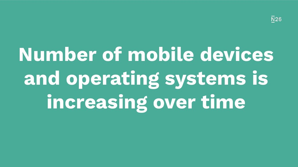 Number of mobile devices and operating systems ...