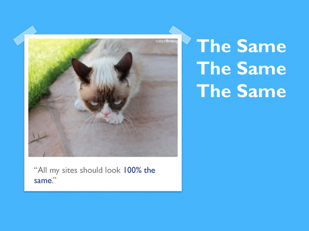 """The Same The Same The Same """"All my sites should..."""