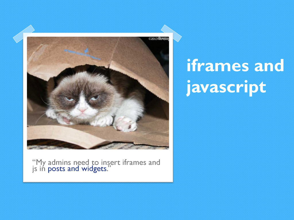 """iframes and javascript """"My admins need to inser..."""