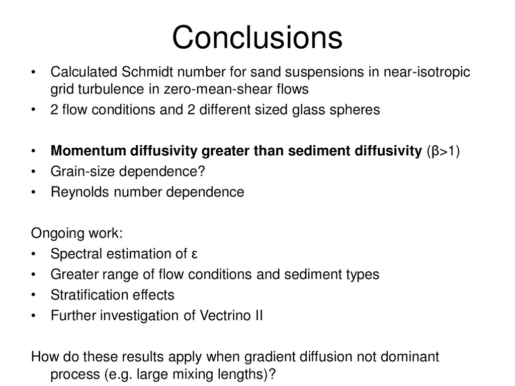 Conclusions • Calculated Schmidt number for san...