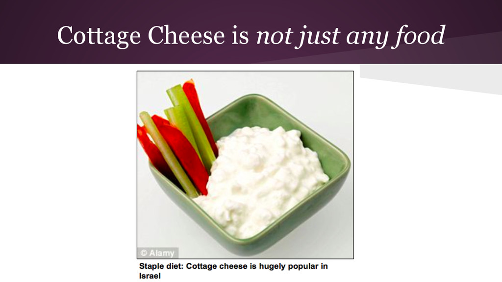 Cottage Cheese is not just any food