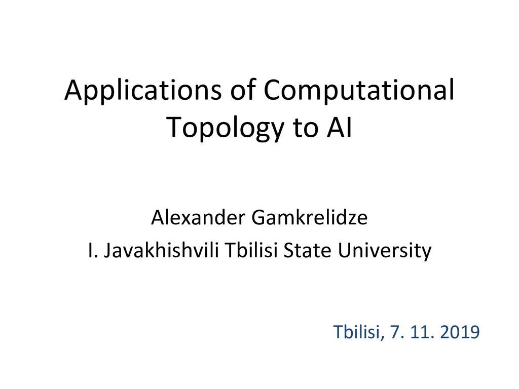 Applications of Computational Topology to AI Al...