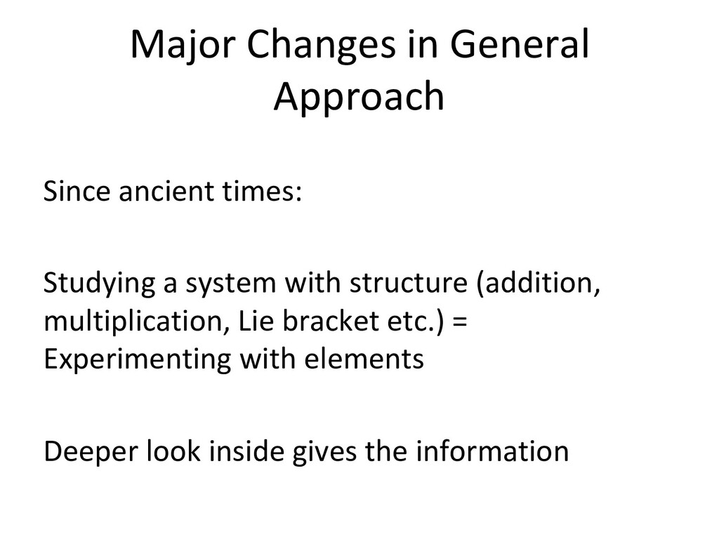 Major Changes in General Approach Since ancient...