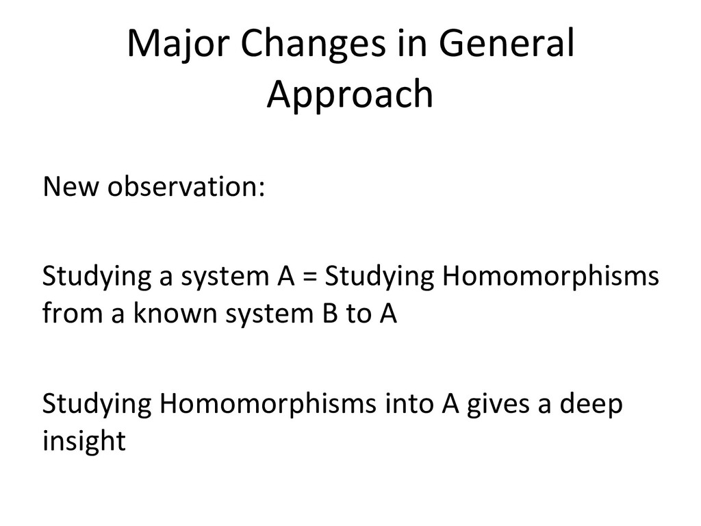 Major Changes in General Approach New observati...