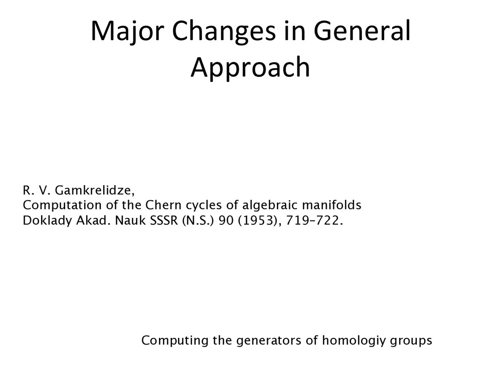 Major Changes in General Approach Computing the...