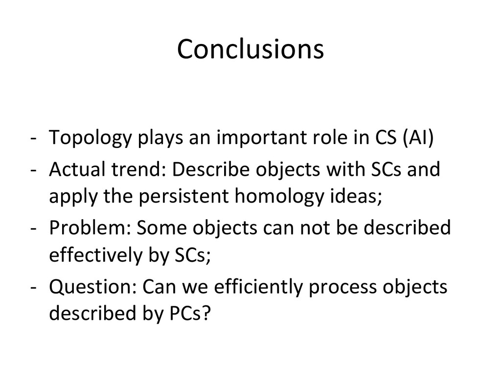 Conclusions - Topology plays an important role...