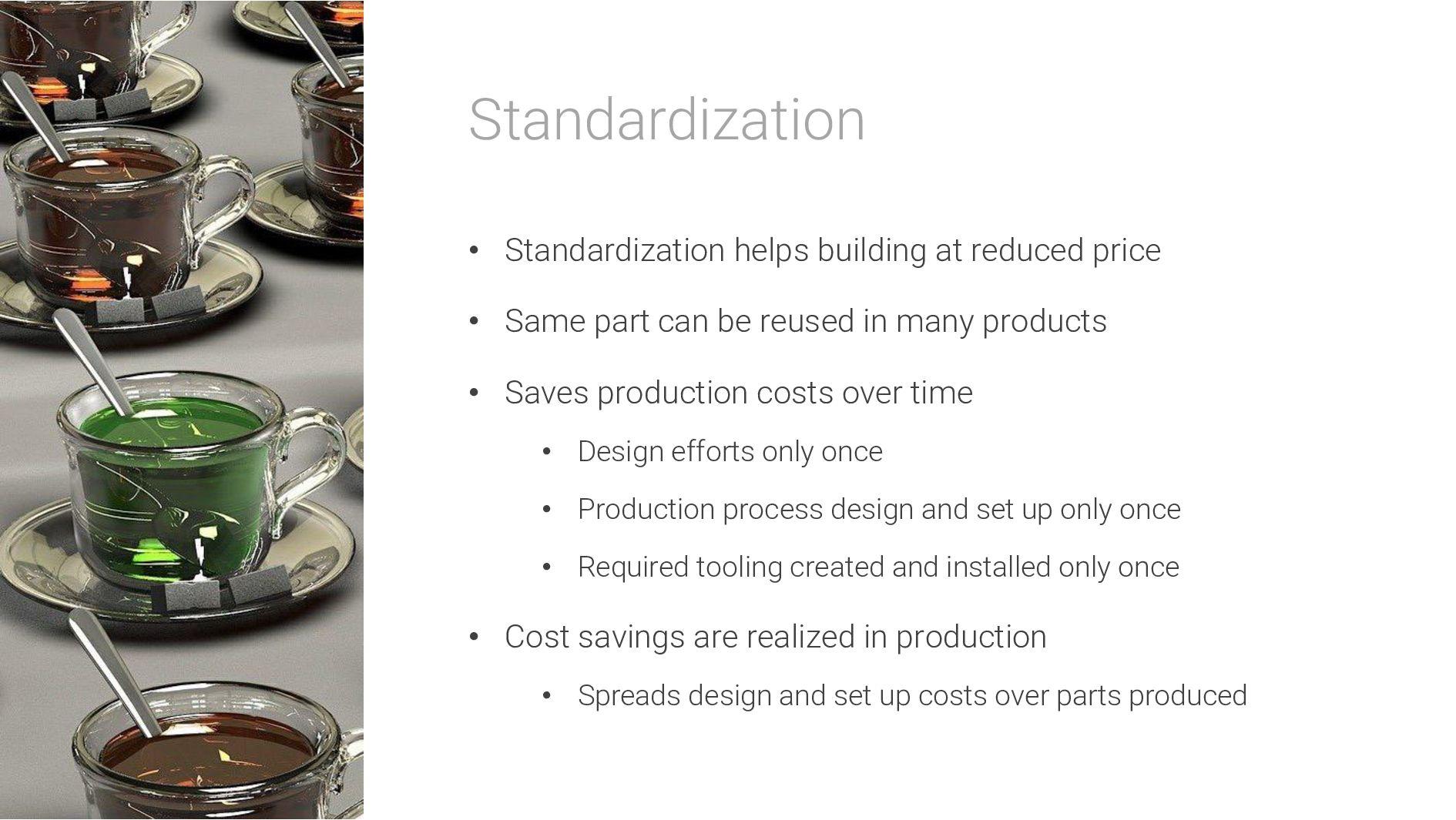 Standardization • Standardization helps buildin...
