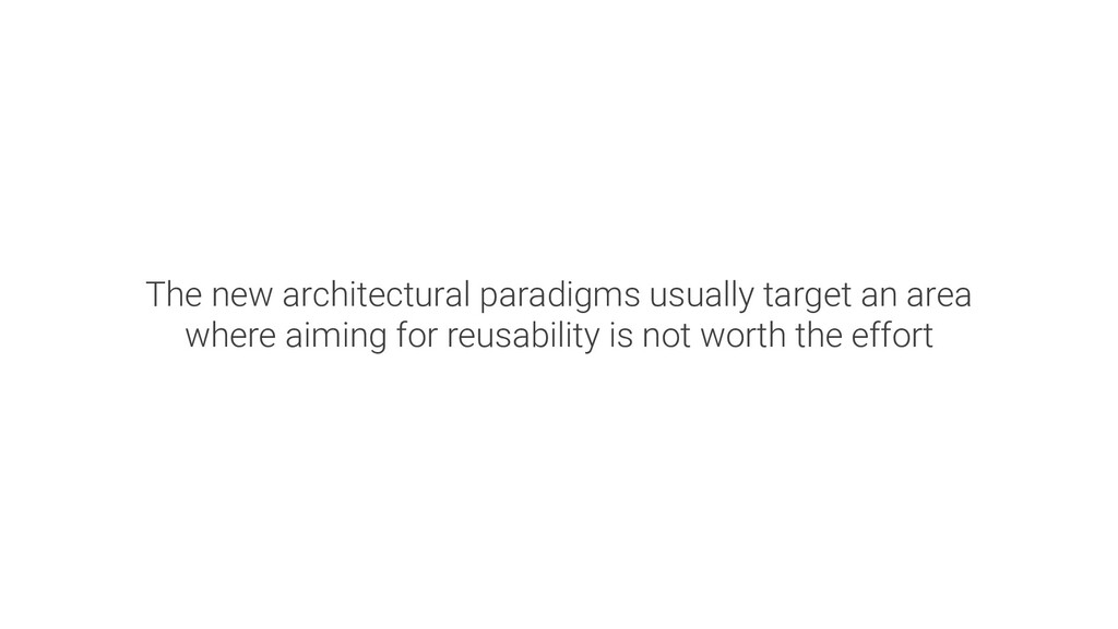 The new architectural paradigms usually target ...