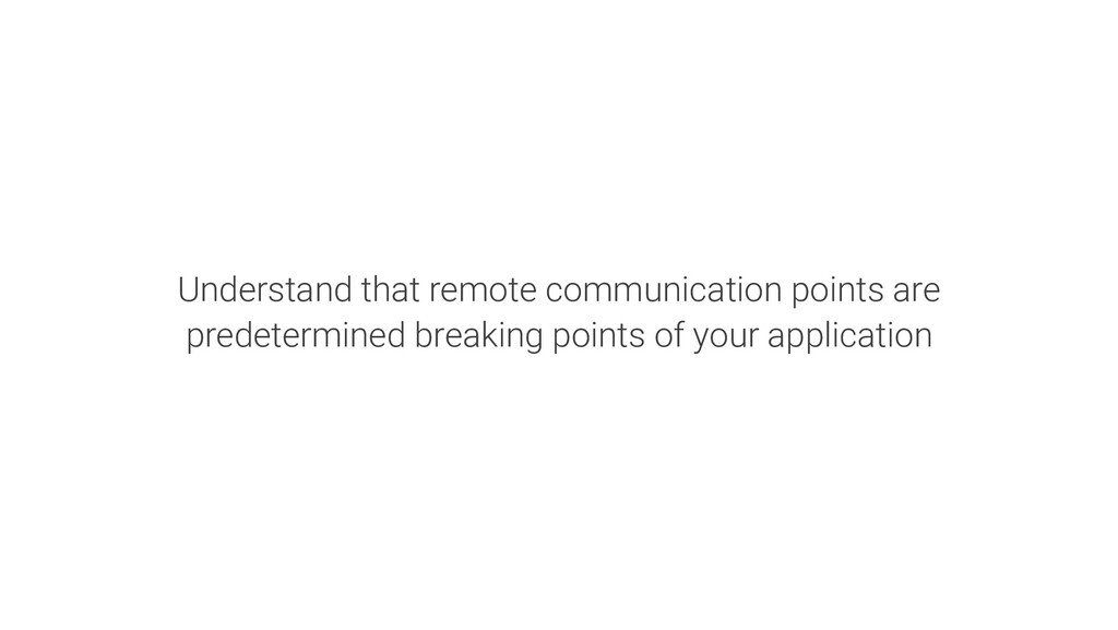Understand that remote communication points are...