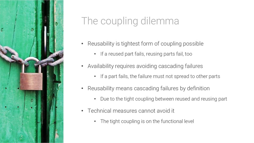The coupling dilemma • Reusability is tightest ...