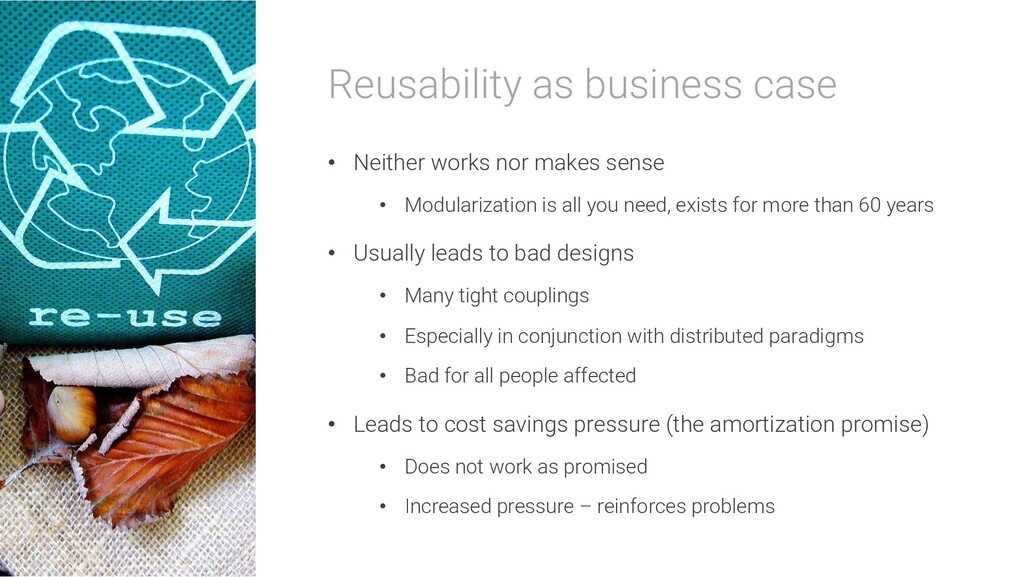 Reusability as business case • Neither works no...