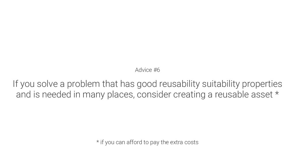 Advice #6 If you solve a problem that has good ...