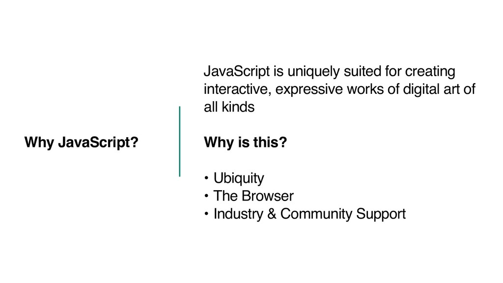 JavaScript is uniquely suited for creating inte...