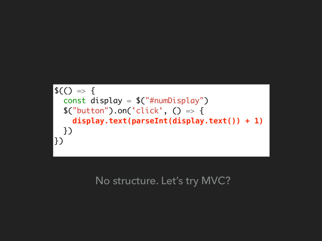 "$(() => { const display = $(""#numDisplay"") $(""b..."