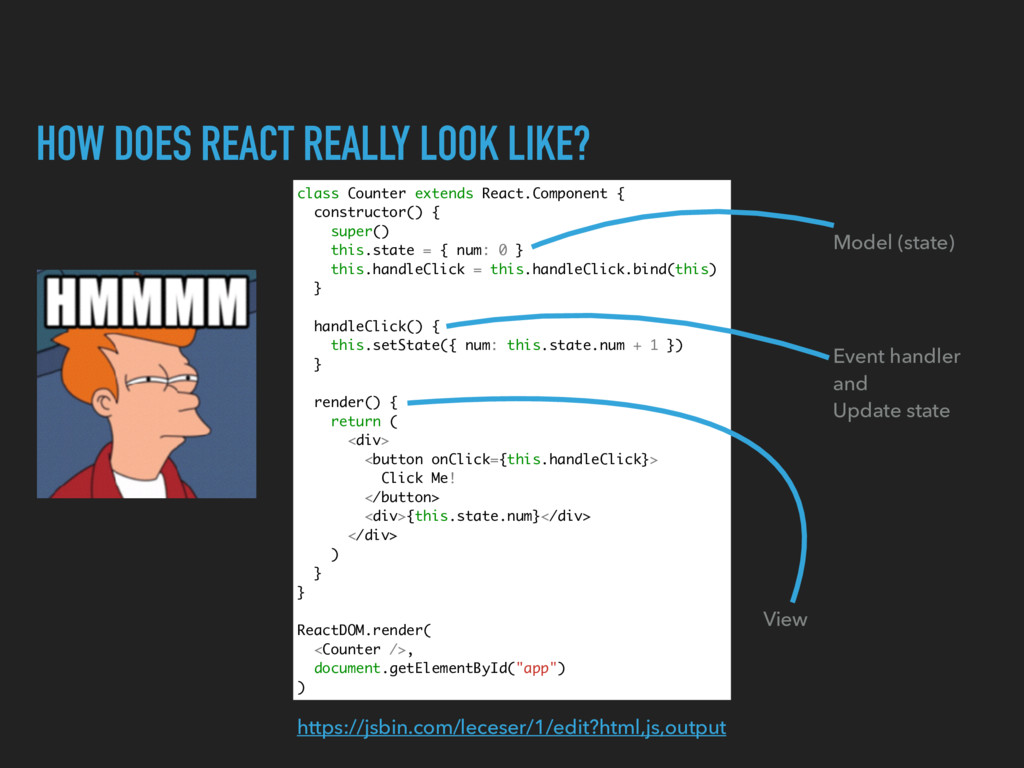 HOW DOES REACT REALLY LOOK LIKE? class Counter ...