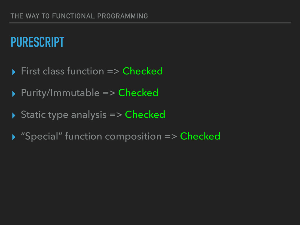 THE WAY TO FUNCTIONAL PROGRAMMING PURESCRIPT ▸ ...