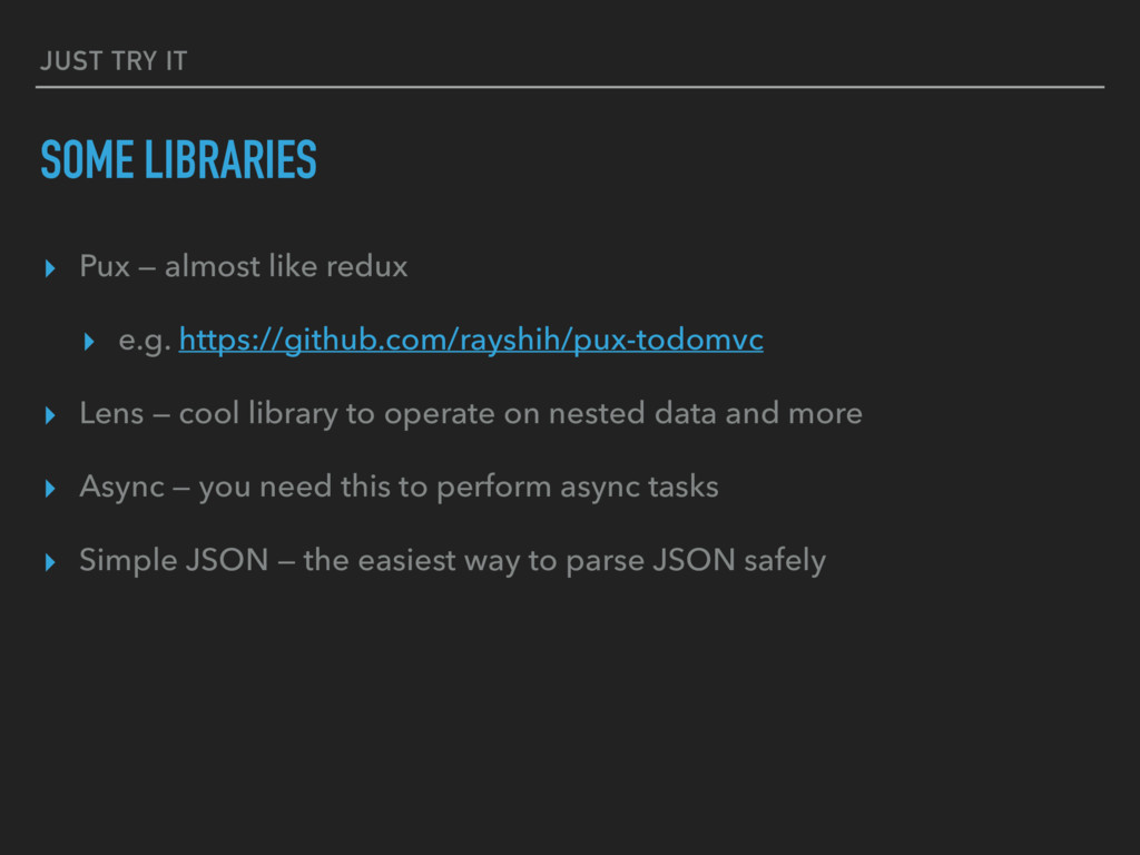 JUST TRY IT SOME LIBRARIES ▸ Pux — almost like ...