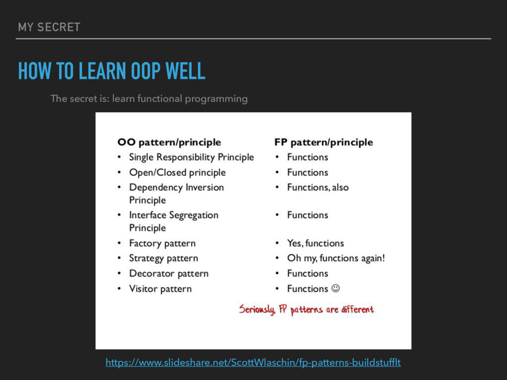 MY SECRET HOW TO LEARN OOP WELL The secret is: ...