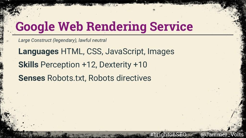 Google Web Rendering Service Large Construct (l...
