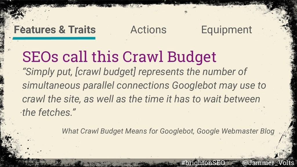 "SEOs call this Crawl Budget ""Simply put, [crawl..."
