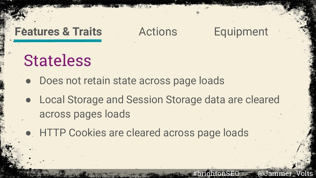 Stateless ● Does not retain state across page l...
