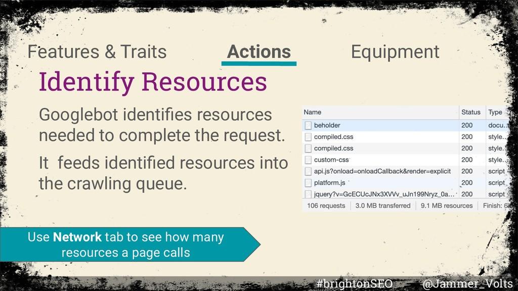 Identify Resources Googlebot identifies resource...