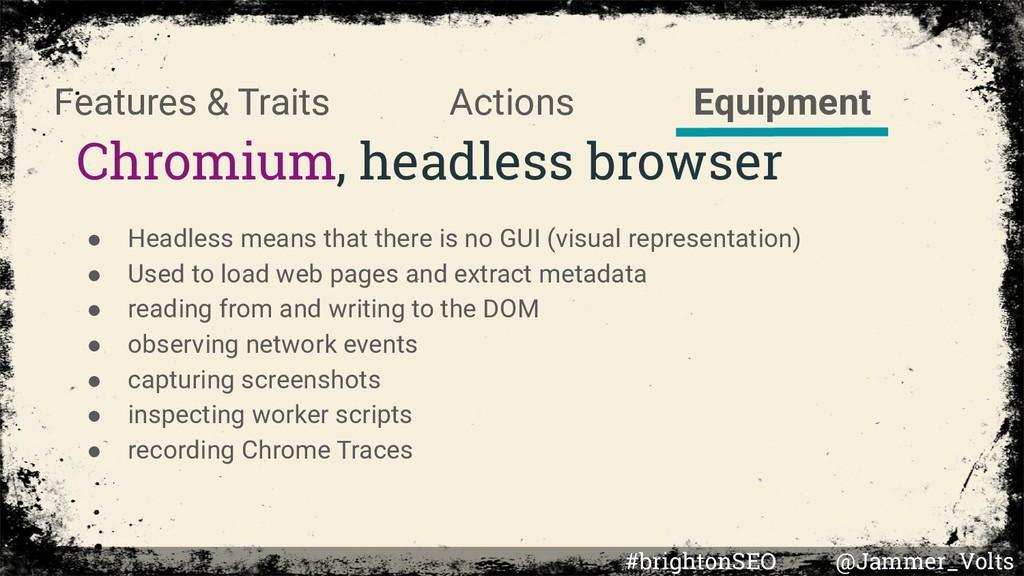 Chromium, headless browser Equipment Actions Fe...