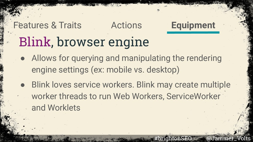 Blink, browser engine ● Allows for querying and...