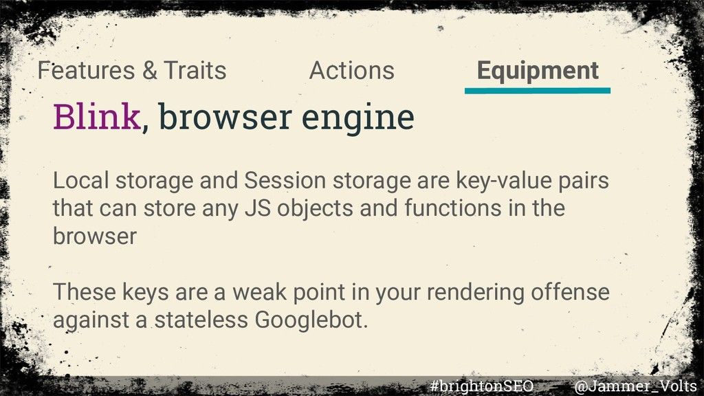 Blink, browser engine Local storage and Session...